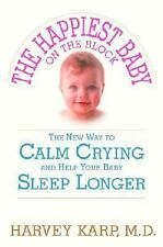 The Happiest Baby on the Block: The New Way to Calm Crying and Help Your Baby Sl