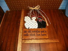 """Wood Greeting Sign """"An Old Rooster & Cute Chick Live Here"""""""