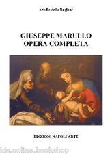 Giuseppe Marullo Opera Completa - Edizioni Napoli Arte Napoli 2006