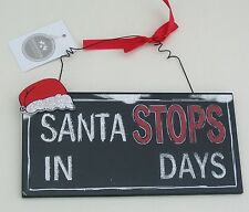CHRISTMAS CHALKBOARD / PLAQUE / SIGN COUNTDOWN SANTA STOPS IN ..DAYS