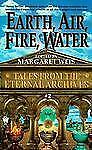 Earth, Air, Fire, Water  (Tales from the Eternal Archives, 2)
