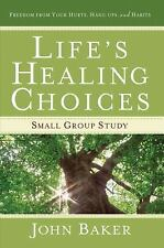 Life's Healing Choices Small Group Study: Freedom from Your Hurts, Hang-ups, an