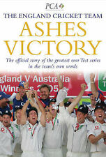 Ashes Victory: The Official Story of the Greatest Ever Test Series in the...