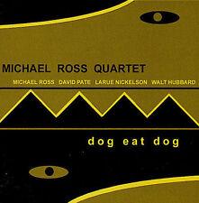 Ross, Michael Quartet, Dog Eat Dog, New