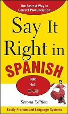 Say It Right in Spanish, 2nd Edition (Say It Right! Series) - Acceptable - EPLS