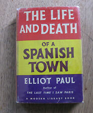 THE LIFE AND DEATH OF A SPANISH TOWN Elliot Paul 1st printing modern library