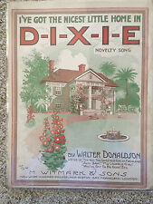 1917 Sheet Music in Four Pages IVE GOT THE NICEST LITTLE HOME IN DIXIE