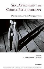 Sex, Attachment and Couple Psychotherapy : Psychoanalytic Perspectives (2009,...