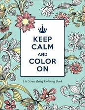 Keep Calm and Color On Stress Relief Coloring (Adult Coloring Books) by