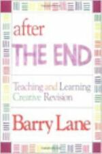 After the End : Teaching and Learning Creative Revision by Barry Lane Writing
