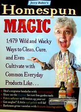 Homespun MAGIC Wild and Wacky Ways to Clean Using Everyday Products Jerry Baker