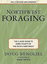 Northwest Foraging : The Classic Guide to Edible Plants of the Pacific...
