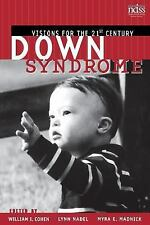 Down Syndrome : Visions for the 21st Century by National Down Syndrome...