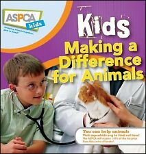 Kids Making a Difference for Animals 4 by Sheryl L. Pipe and Nancy Furstinger...