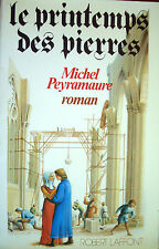 Le printemps des pierres - Michel PEYRAMAURE - Éditions Robert Laffont DL 1983