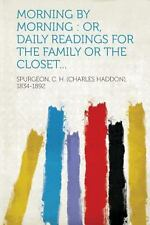 Morning by Morning : Or, Daily Readings for the Family or the Closet......