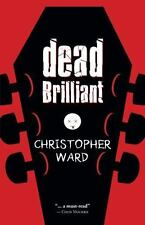 Dead Brilliant by Christopher Ward (2013, Paperback)
