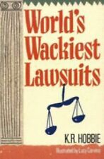 World's Wackiest Lawsuits - K R Hobbie (paperback)