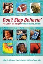 Don't Stop Believin' : Pop Culture and Religion from Ben-Hur to Zombies (2012, P