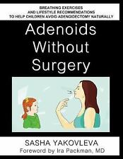 Breathing Normalization Ser.: Adenoids Without Surgery : Breathing Exercises...