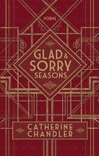 Glad and Sorry Seasons by Catherine Chandler (2014, Paperback)