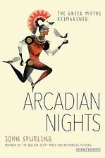 Arcadian Nights-The Greek Myths Reimagined by John Spurling (2016, softcover)ARC