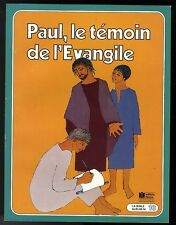 BIBLE  ( LA )  N° 10   PAUL, LE TEMOIN DE L'EVANGILE     Ed. Fleurus   LE SOURD