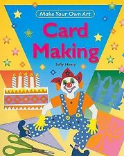 Card Making (Make Your Own Art)