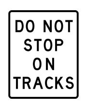 R8-8 Do Not Stop on Tracks Sign - 24 x 30. A Real Sign. 10 Year 3M Warranty
