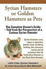 Syrian Hamsters or Golden Hamsters As Pets. Care, Cages or Aquarium, Food,...