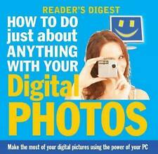 How to Do Just About Anything with Your Digital Photos by Reader's Digest...