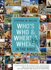 Whos Who And Wheres Where In The Bible 2.0: An Illustrated A-to-Z Dictionary of