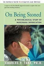On Being Stoned : A Psychological Study of Marijuana Intoxication by Charles...