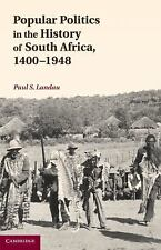 NEW - Popular Politics in the History of South Africa, 1400-1948
