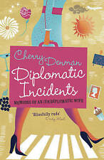 Diplomatic Incidents: Memoirs of an (Un)diplomatic Wife, Cherry Denman, Paperbac
