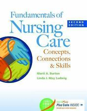 Fundamentals Of Nursing Care:Concepts Connections & Skills 2nd Ed Int'l Edition