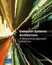 Computer Systems Architecture: A Networking Approach by Rob Williams (Paperback,