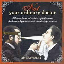 Not Your Ordinary Doctor: A Cavalcade of Artistic Apothecaries, Footloose Physic