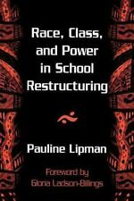 Race, Class, and Power in School Restructuring (Suny Series, Restructuring and S