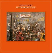 DONALD BYRD - DONALD BYRD AND 125TH STREET,N.Y.C.   CD NEU