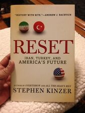 Reset : Iran, Turkey, and America's Future by Stephen Kinzer (2010, Hardcover)