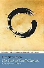 The Book of Small Changes : A Flash Fiction I Ching (2014, Paperback)