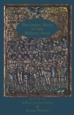 New Middle Ages Ser.: Becoming Male in the Middle Ages (1999, Paperback)