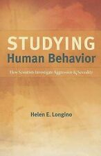 Studying Human Behavior: How Scientists Investigate Aggression and Sexuality...