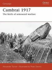 Campaign: Cambrai 1917 : The Birth of Armoured Warfare 187 by Alexander...