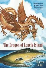 Dragon of Lonely Island: The Dragon of Lonely Island by Rebecca Rupp