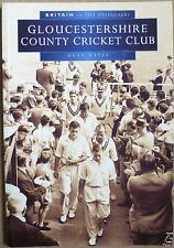 Gloucestershire County Cricket Club in Old Photographs by Dean Hayes