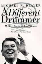 A Different Drummer: My Thirty Years with Ronald Reagan, Deaver, Michael K., Goo