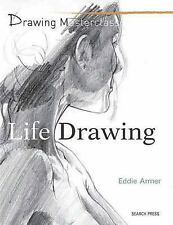 Life Drawing (Drawing Masterclass), Armer, Eddie, New Books