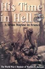 His Time in Hell: A Texas Marine in France The World War I Memoir of W-ExLibrary